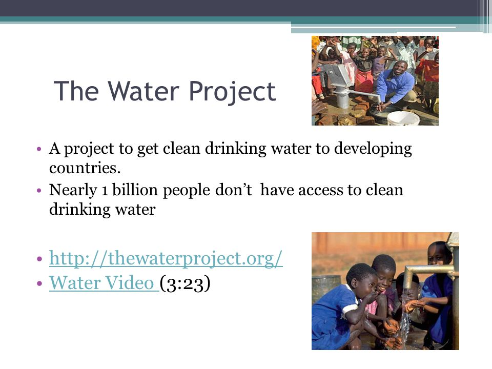 The Water Project A project to get clean drinking water to developing countries.
