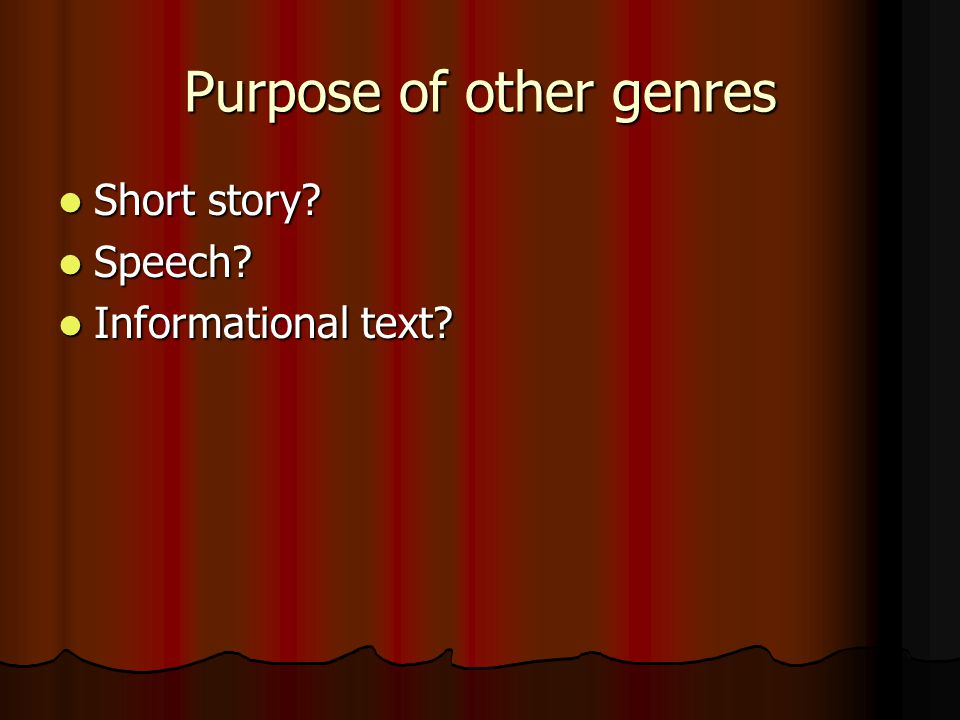 Purpose of other genres Short story.Short story. Speech.