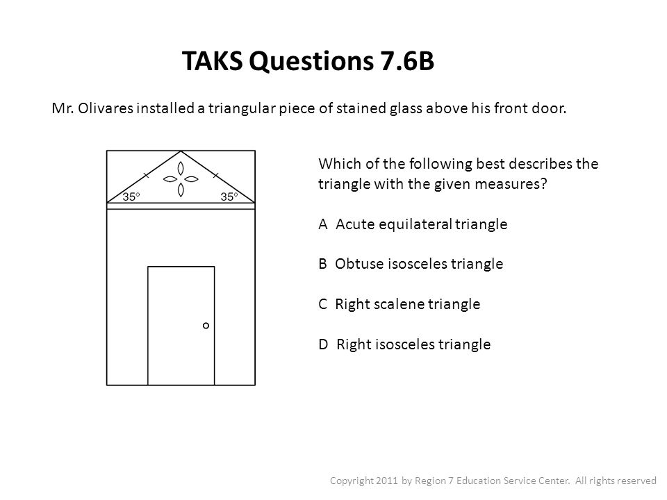 TAKS Questions 7.6B Copyright 2011 by Region 7 Education Service Center.