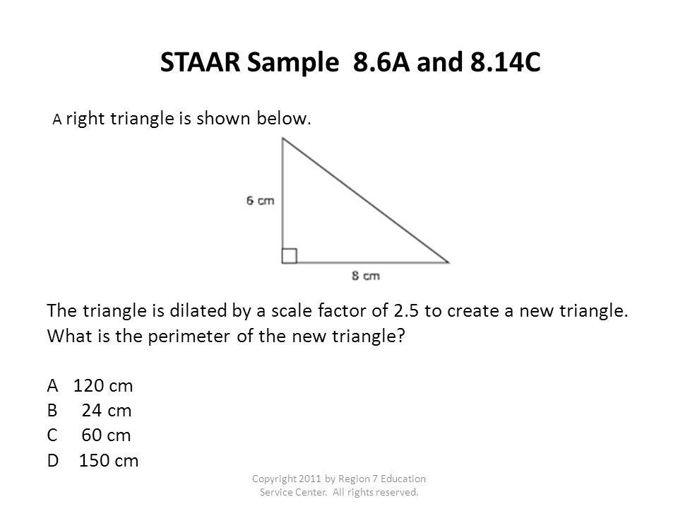 STAAR Sample 8.6A and 8.14C A right triangle is shown below.