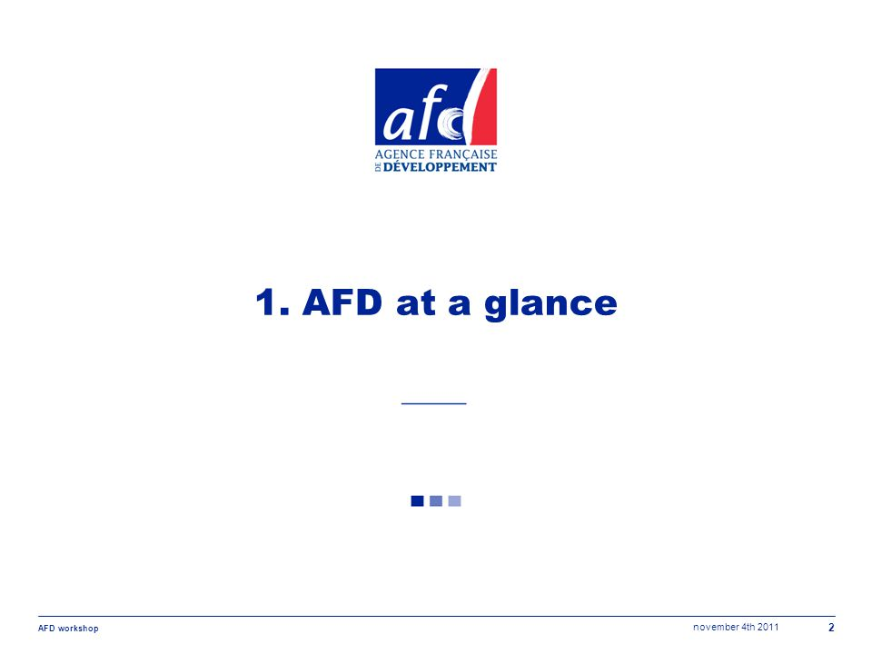 november 4th 2011 AFD workshop 3 What is the AFD Group.