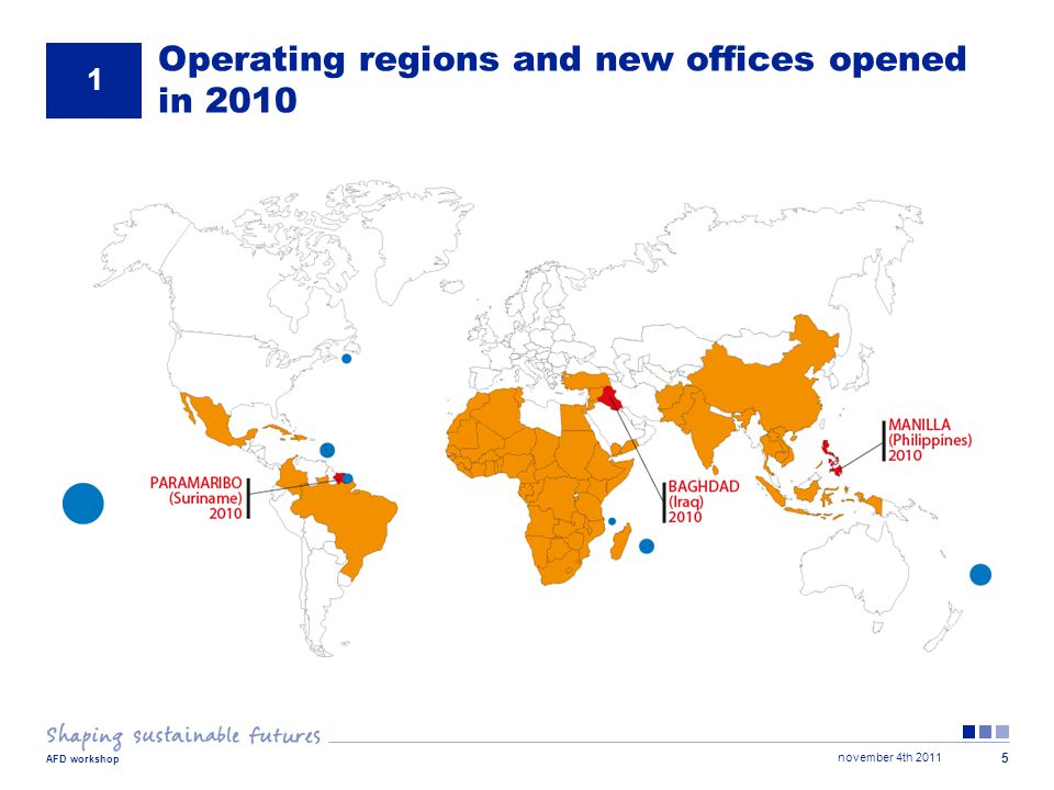 november 4th 2011 AFD workshop 5 Operating regions and new offices opened in 2010 1