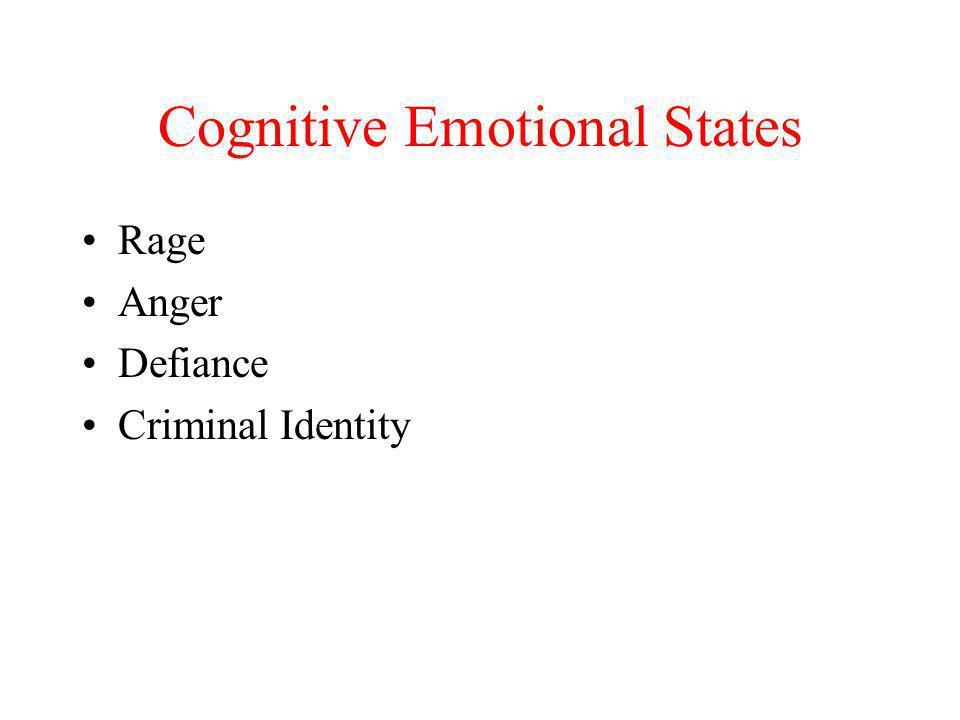 Cognitive Emotional States Rage Anger Defiance Criminal Identity