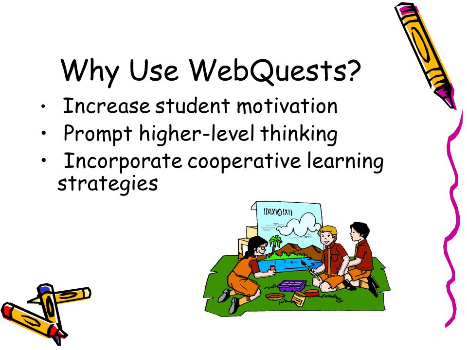Why Use WebQuests.