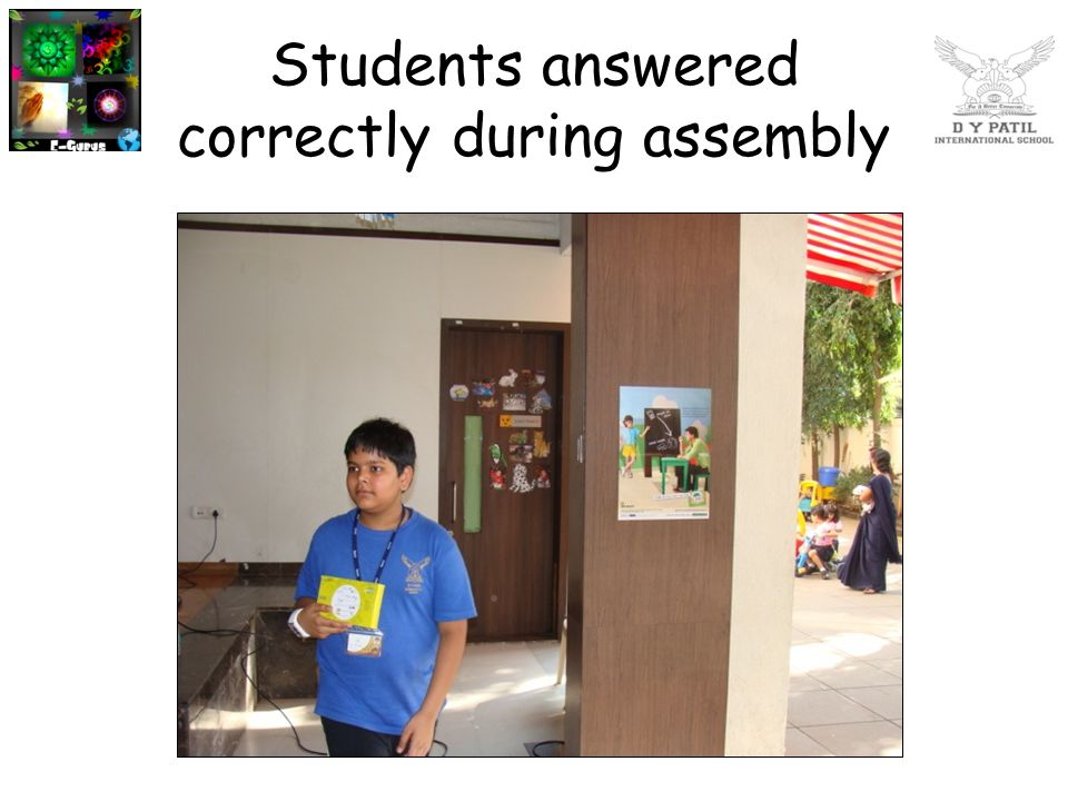 Students answered correctly during assembly