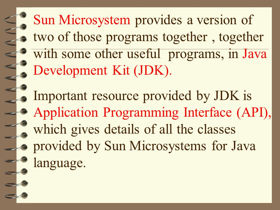 Sun Microsystem provides a version of two of those programs together, together with some other useful programs, in Java Development Kit (JDK). Importa