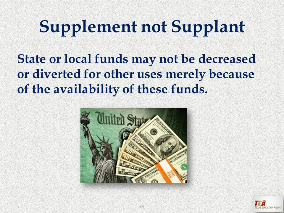 State or local funds may not be decreased or diverted for other uses merely because of the availability of these funds.