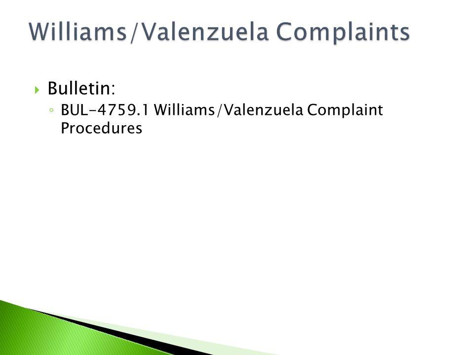  Bulletin: ◦ BUL-4759.1 Williams/Valenzuela Complaint Procedures