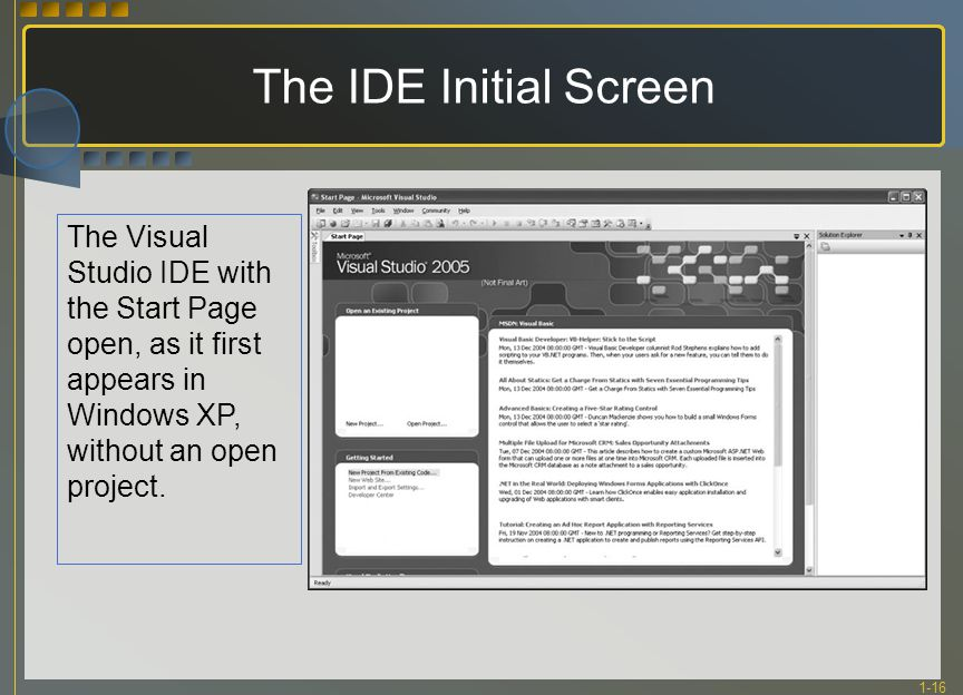 1-16 The IDE Initial Screen The Visual Studio IDE with the Start Page open, as it first appears in Windows XP, without an open project.