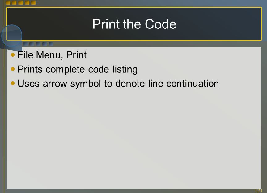 1-31 Print the Code File Menu, Print Prints complete code listing Uses arrow symbol to denote line continuation