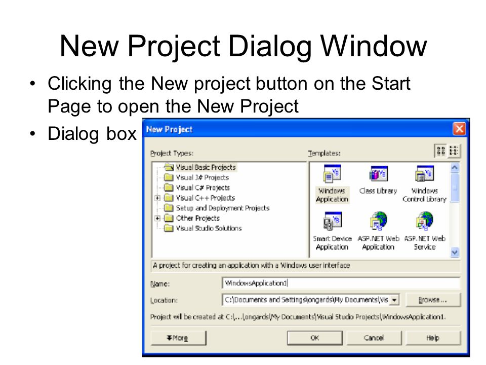 New Project Dialog Window Clicking the New project button on the Start Page to open the New Project Dialog box