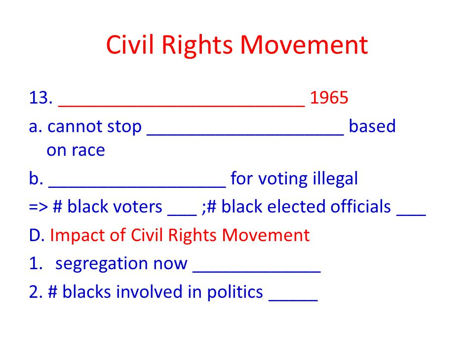 Civil Rights Movement 13. _________________________ 1965 a.