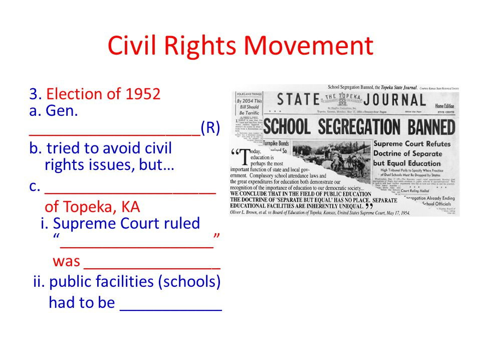 Civil Rights Movement 3. Election of 1952 a. Gen.