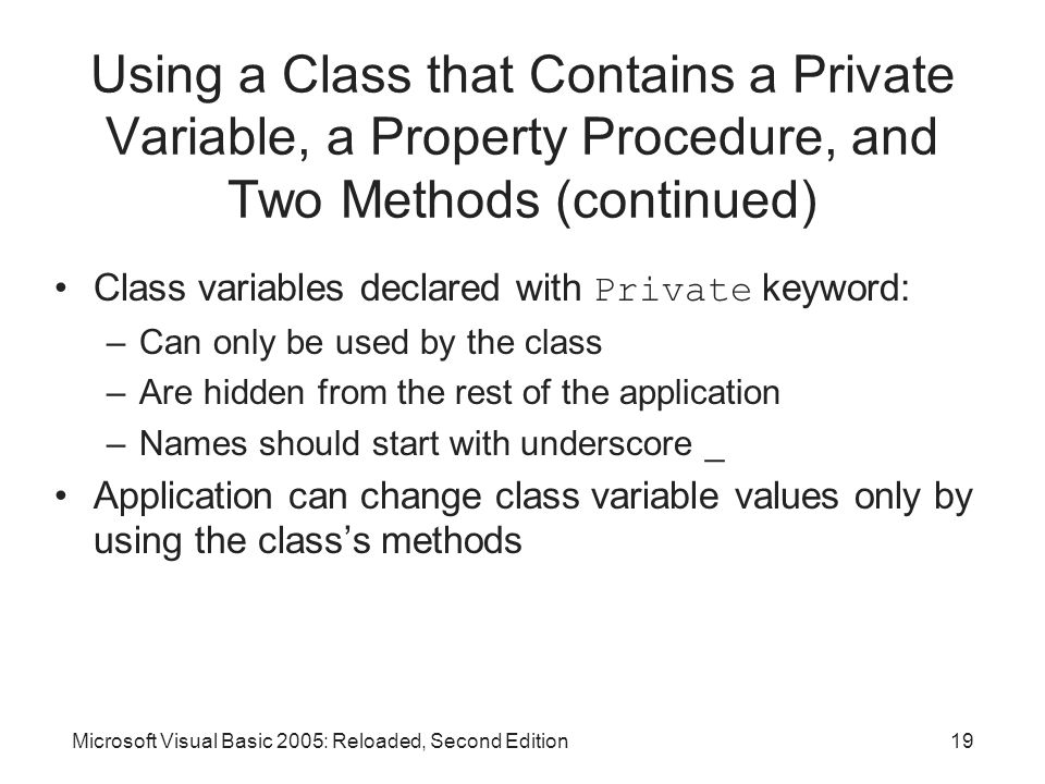 Microsoft Visual Basic 2005: Reloaded, Second Edition19 Using a Class that Contains a Private Variable, a Property Procedure, and Two Methods (continu