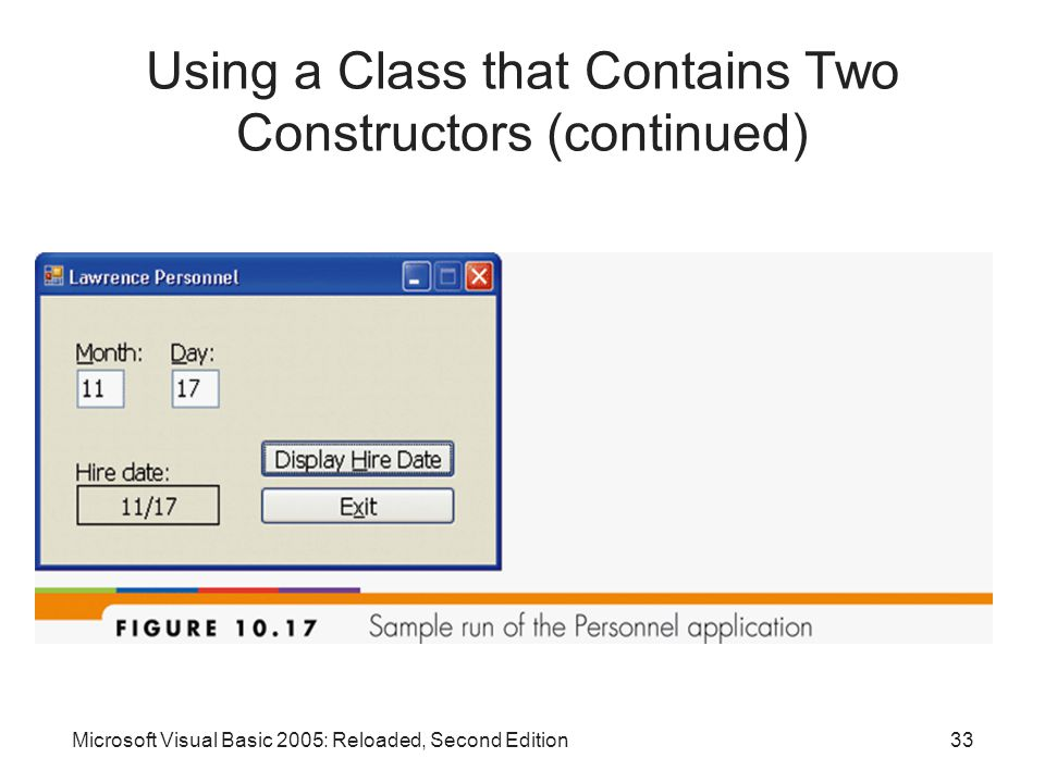 Microsoft Visual Basic 2005: Reloaded, Second Edition33 Using a Class that Contains Two Constructors (continued)