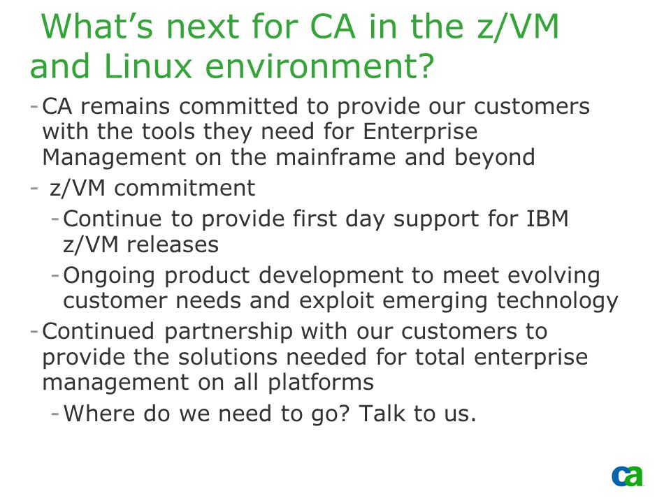 Copyright 2002, Computer Associates International, Inc What's next for CA in the z/VM and Linux environment.