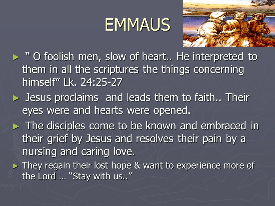 EMMAUS ► Their eyes were prevented from recognizing him Lk.