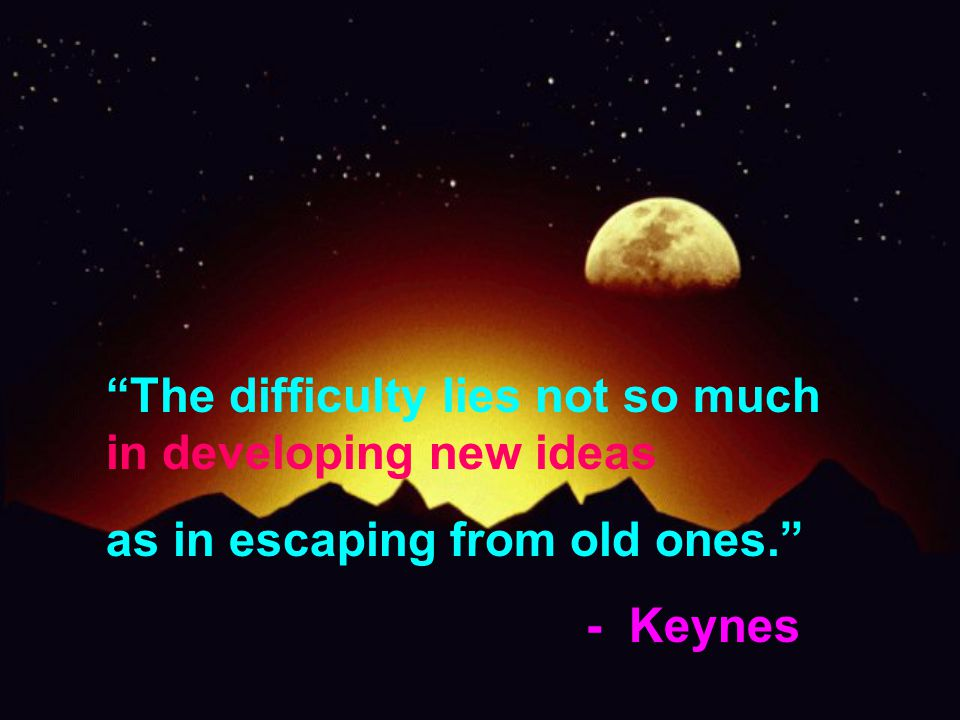 Nothing dies faster than a new idea in a closed mind