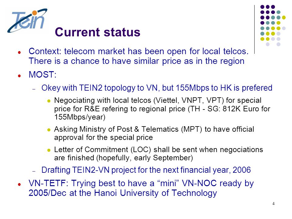 4 Current status Context: telecom market has been open for local telcos.