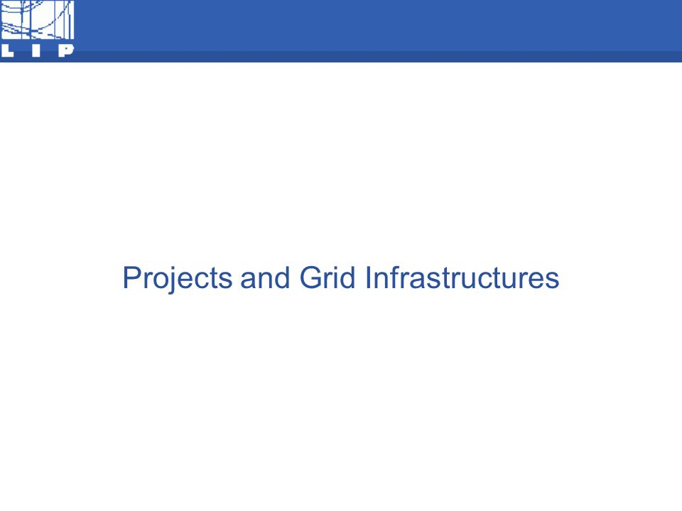 F Projects and Grid Infrastructures