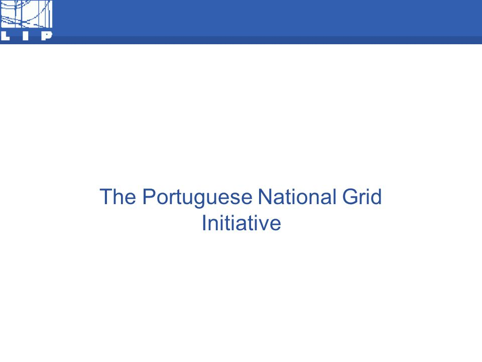 F The Portuguese National Grid Initiative