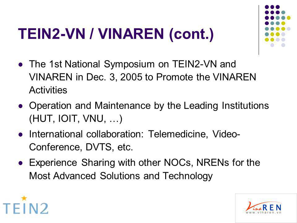 TEIN2-VN / VINAREN (cont.) The 1st National Symposium on TEIN2-VN and VINAREN in Dec.