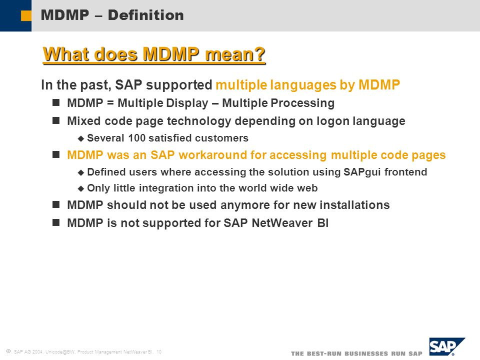  SAP AG 2004, Unicode@BW, Product Management NetWeaver BI, 10 MDMP – Definition  What does MDMP mean.