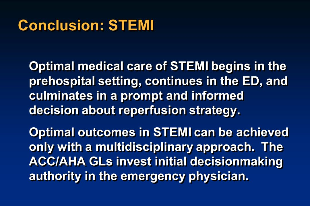 Optimal medical care of STEMI begins in the prehospital setting, continues in the ED, and culminates in a prompt and informed decision about reperfusi