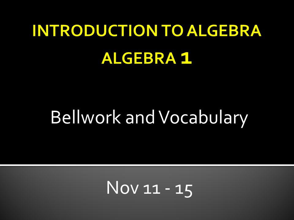 Bellwork and Vocabulary Nov 11 - 15