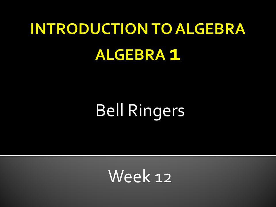 Bell Ringers Week 12