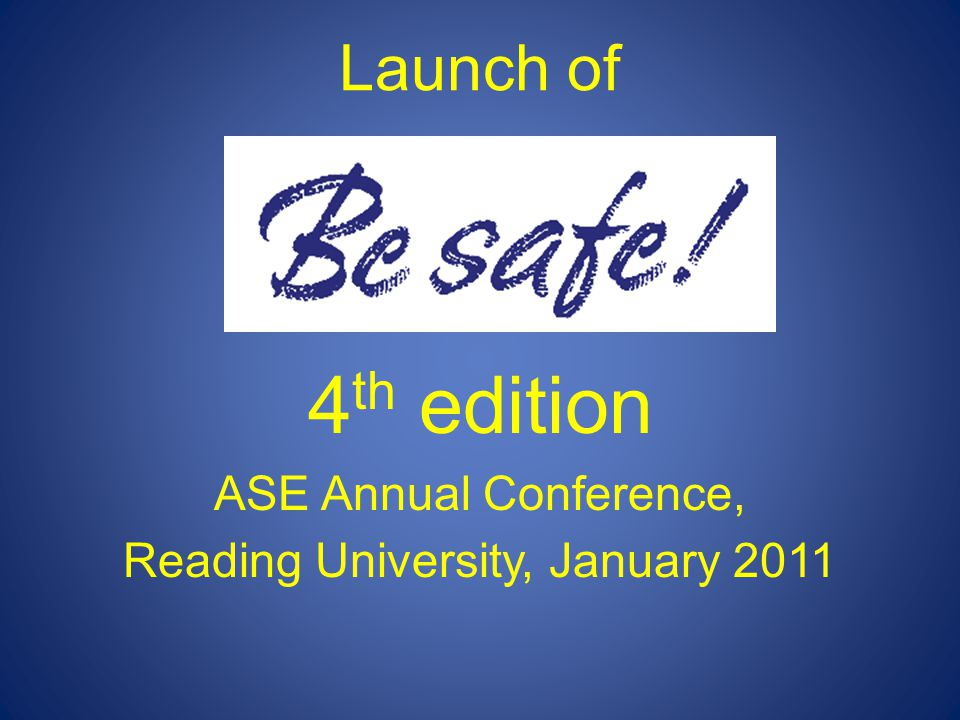 The latest of a long line of Be safe! 1 st edition1988
