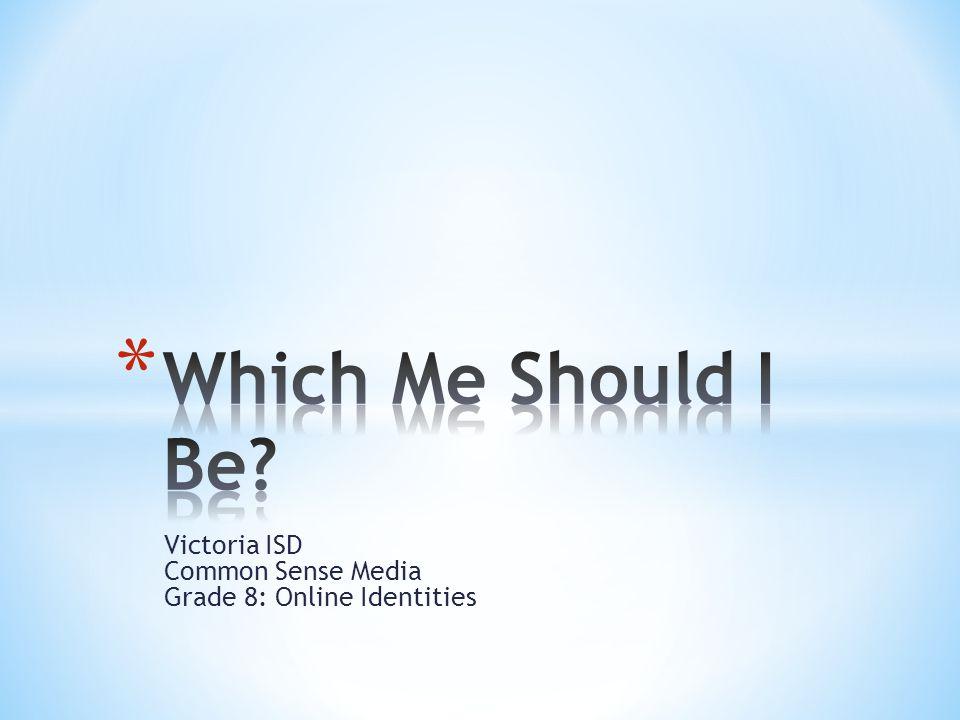 Victoria ISD Common Sense Media Grade 8: Online Identities