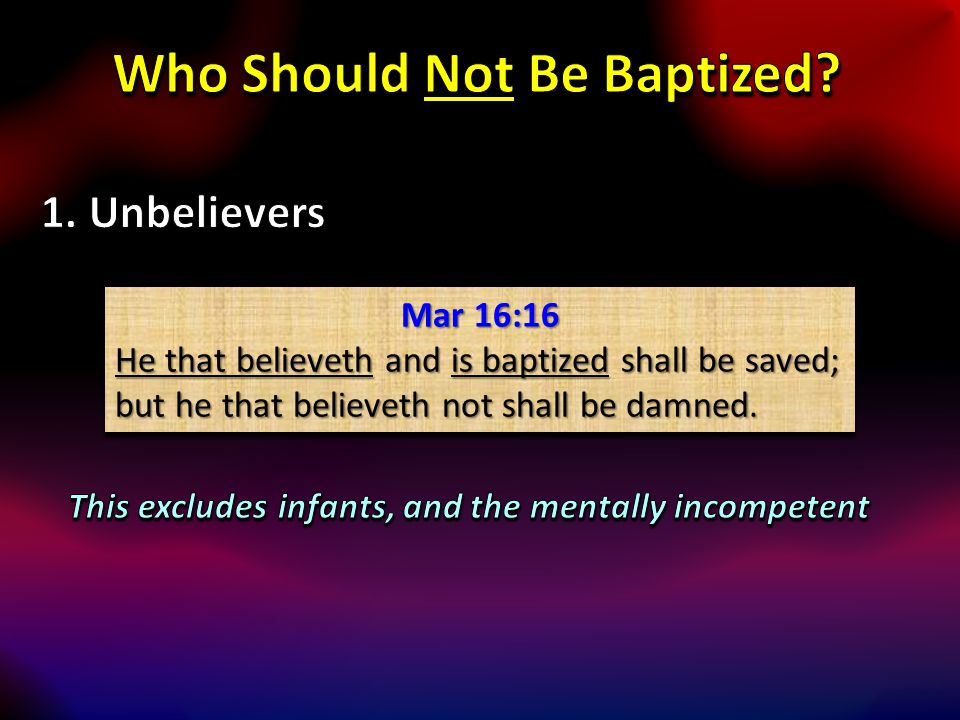 Mar 16:16 He that believeth and is baptized shall be saved; but he that believeth not shall be damned. Mar 16:16 He that believeth and is baptized sha