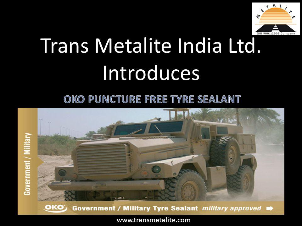 Zero tolerance of puncture problems 12 www.transmetalite.com