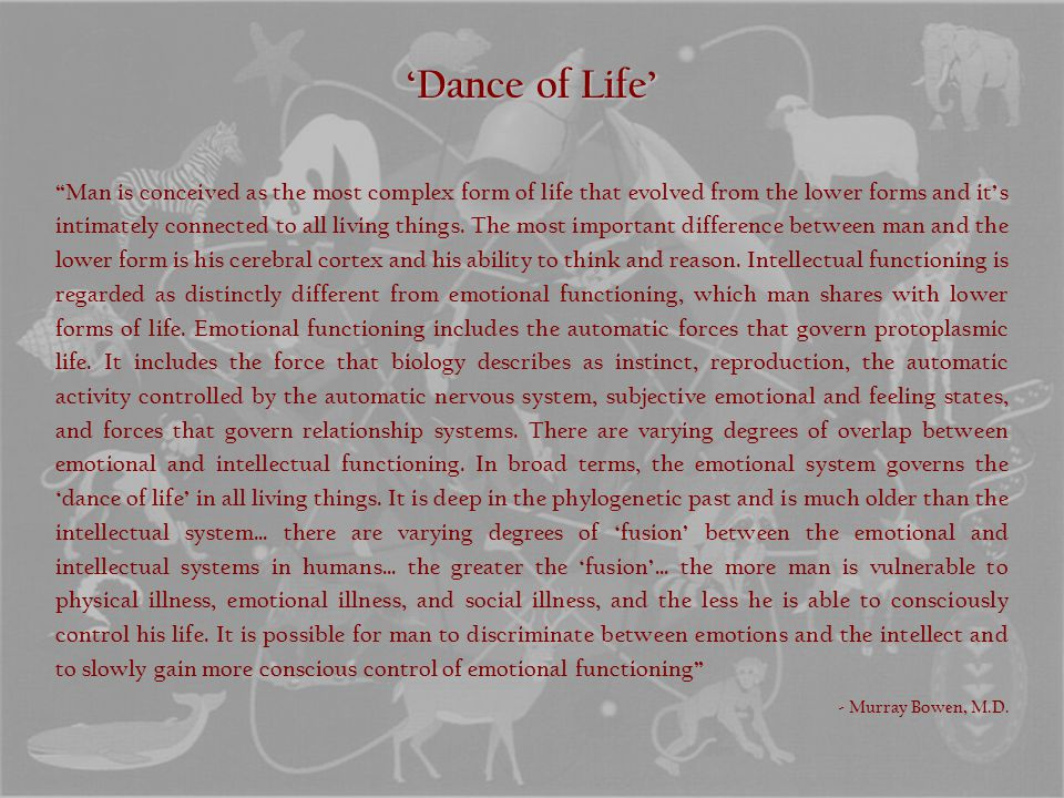 'Dance of Life' Man is conceived as the most complex form of life that evolved from the lower forms and it's intimately connected to all living things.