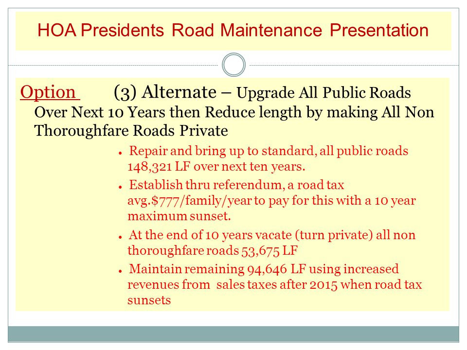 Issue: Recommended Maintenance Of Roads. Recommended Funding. $2.1 M Actual Funding. $800K Difference ($1.3 M ) Option (3) Alternate – Upgrade All Pub