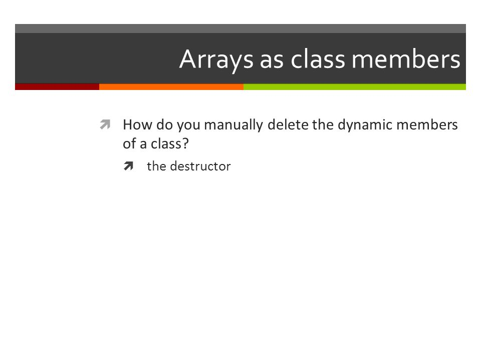 Arrays as class members  How do you manually delete the dynamic members of a class.