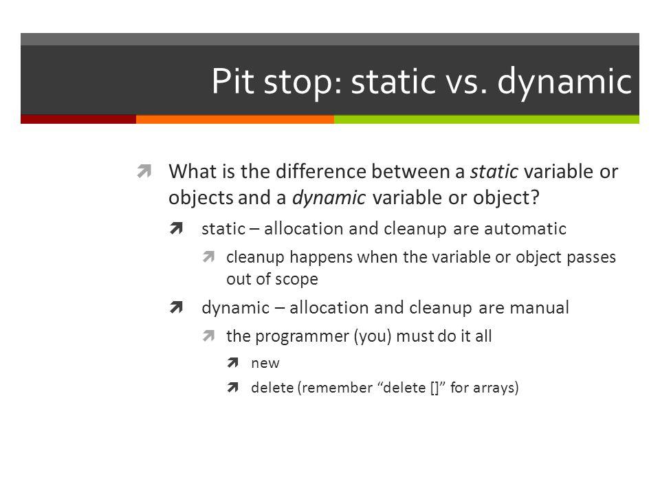 Pit stop: static vs.