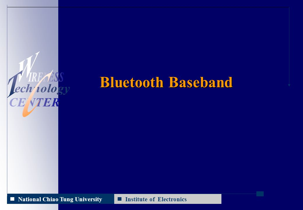 Institute of Electronics 2014/10/11 National Chiao Tung University Bluetooth Baseband