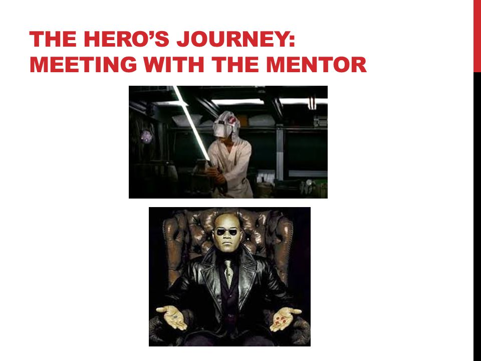 THE HERO'S JOURNEY: MEETING WITH THE MENTOR