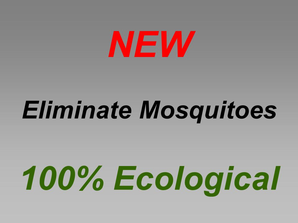 NEW Eliminate Mosquitoes 100% Ecological