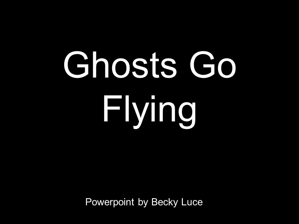 Ghosts Go Flying Powerpoint by Becky Luce