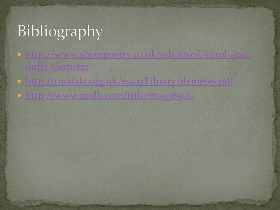 http://www.sheerpoetry.co.uk/advanced/carol-ann- duffy/demeter http://www.sheerpoetry.co.uk/advanced/carol-ann- duffy/demeter http://tusitala.org.uk/e