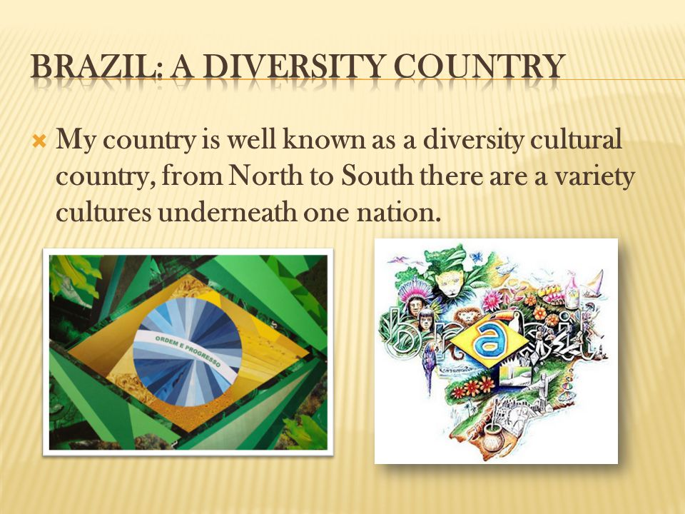  My country is well known as a diversity cultural country, from North to South there are a variety cultures underneath one nation.