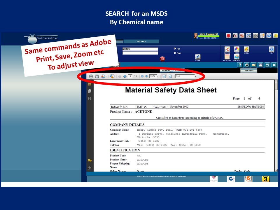 SEARCH for an MSDS By Chemical name Same commands as Adobe Print, Save, Zoom etc To adjust view