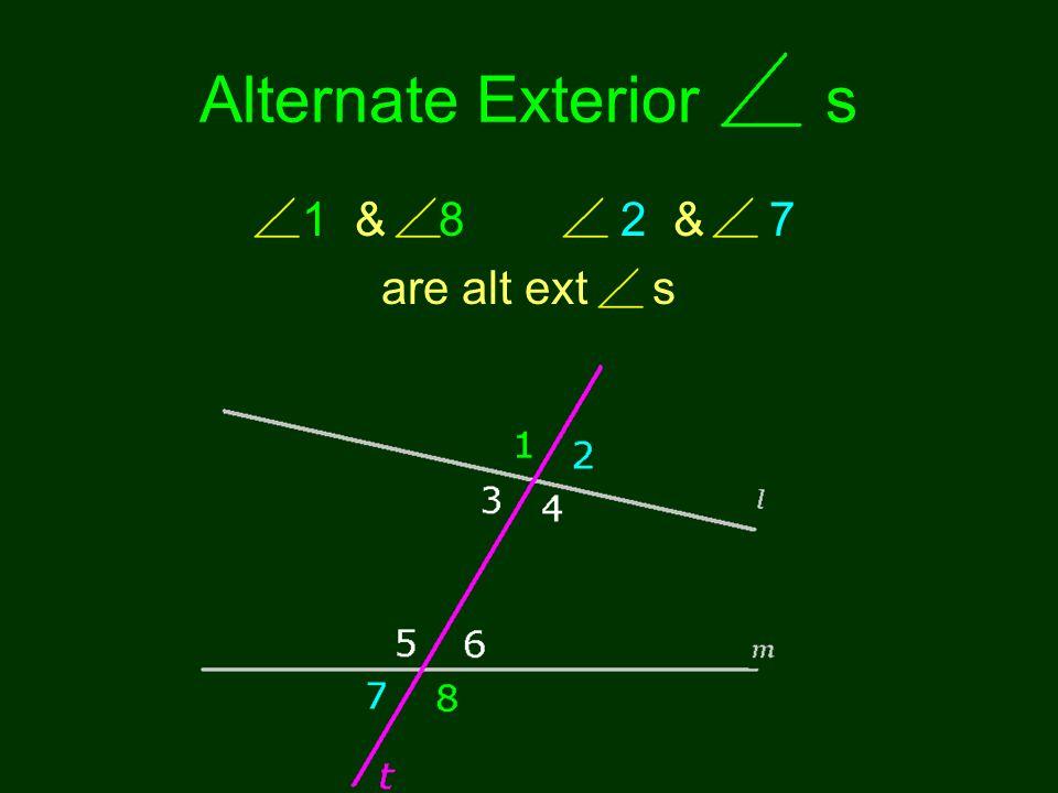 Alternate Exterior s 1 & 8 2 & 7 are alt ext s