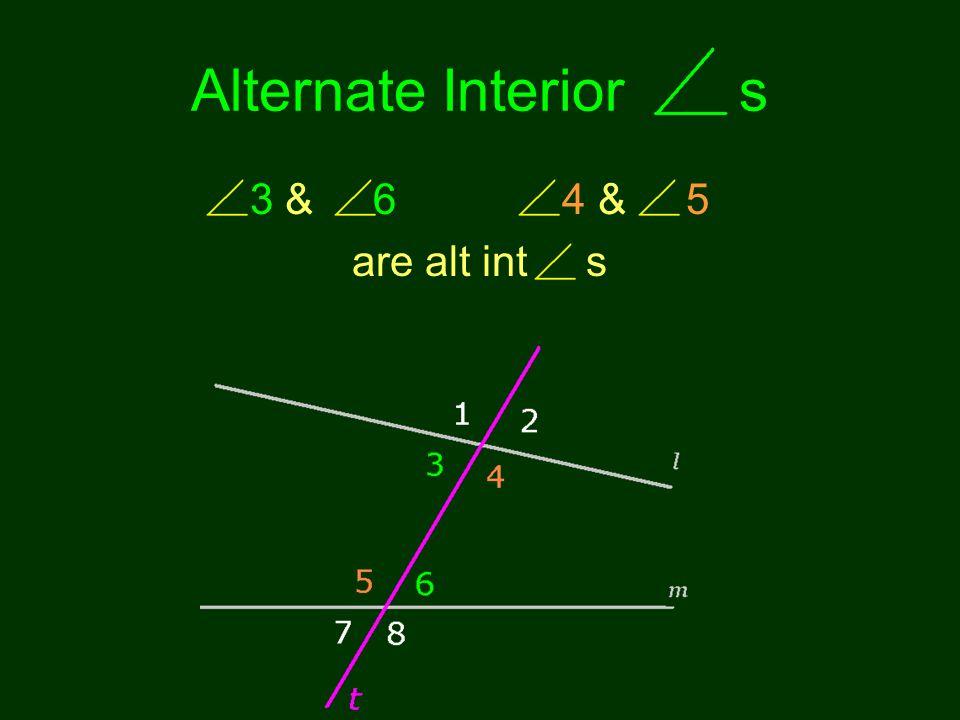 Alternate Interior s 3 & 6 4 & 5 are alt int s