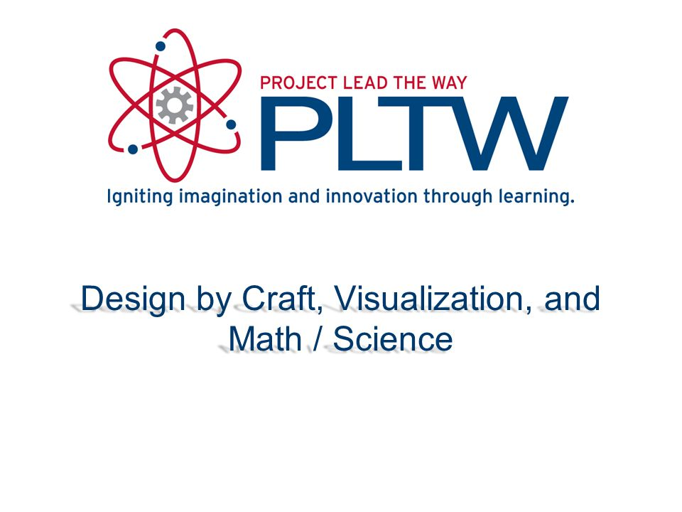 Design by Craft, Visualization, and Math / Science
