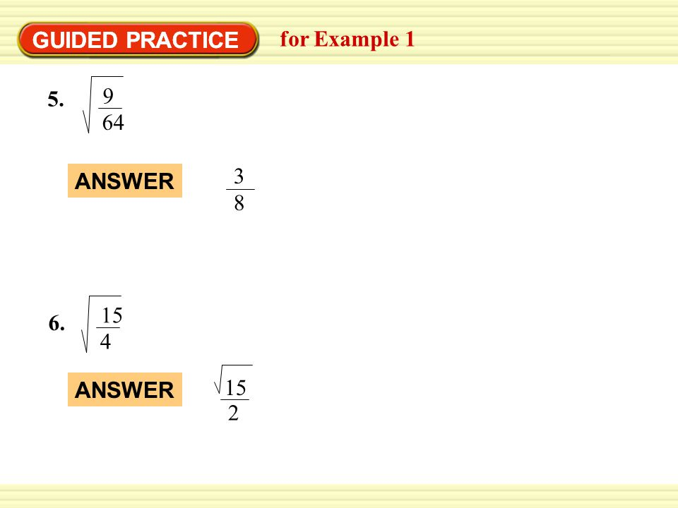 GUIDED PRACTICE for Example 1 5. 3838 9 64 6. 15 4 2 ANSWER