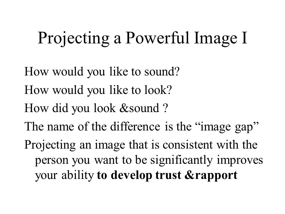 Projecting a Powerful Image I How would you like to sound.